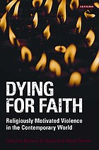 Dying for faith : religiously motivated violence in the contemporary world
