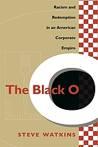 The black O : racism and redemption in an American corporate empire