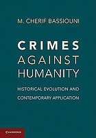 Crimes against humanity : historical evolution and contemporary application