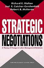 Strategic negotiations : a theory of change in labor-management relations