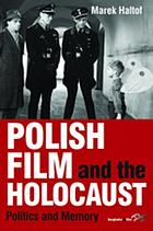 Polish film and the Holocaust : politics and memory