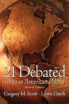 21 debated : issues in American politics