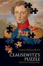 Clausewitz's puzzle : the political theory of war
