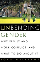 Unbending gender : why family and work conflict and what to do about it