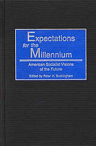 Expectations for the millennium : American socialist visions of the future
