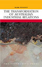The transformation of Australian industrial relations