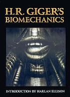 H.R. Giger's Biomechanics