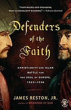 Defenders of the faith : Christianity and Islam Battle for the soul of Europe, 1520-1536