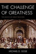 The challenge of greatness : the legacy of great teachers