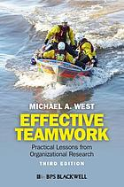 Effective teamwork : practical lessons from organizational research