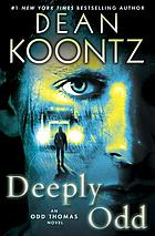 Odd Thomas novels. 07 : Deeply Odd