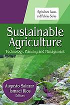 Sustainable agriculture : technology, planning and management