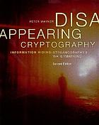 Disappearing cryptography : information hiding : steganography & watermarking