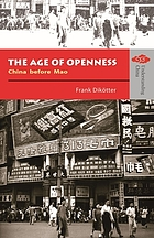 The age of openness : China before Mao