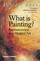 What is painting? : representation and modern art