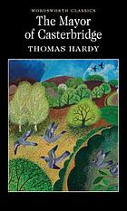 The Mayor of Casterbridge : a story of a man of character