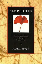 Simplicity : notes, stories and exercises for developing unimaginable wealth