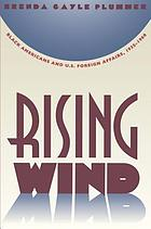 Rising wind : Black Americans and U.S. foreign affairs, 1935-1960