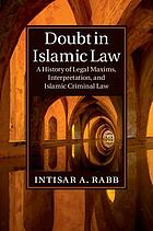 Doubt in Islamic law : a history of legal maxims, interpretation, and Islamic criminal law