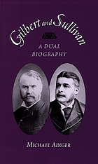 Gilbert and Sullivan : a dual biography