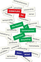 Complex TV : the poetics of contemporary television storytelling