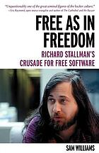Free as in freedom : Richard Stallman's crusade for free software