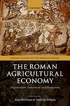The Roman agricultural economy : organization, investment, and production