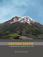 Ground truth : a geological survey of a life