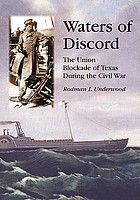 Waters of discord : the Union blockade of Texas during the Civil War