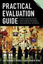 Practical evaluation guide : tool for museums and other informal educational settings