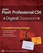 Adobe Flash Professional CS6 : digital classroom
