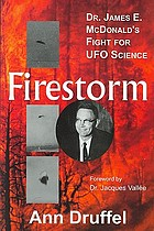 Firestorm : Dr. James E. McDonald's fight for UFO science