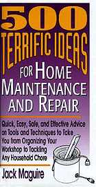 500 terrific ideas for home maintenance and repair