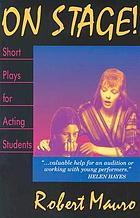 On stage! : short plays for acting students