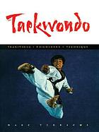 Taekwondo : traditions, philosophy, technique