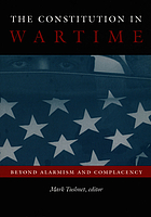 The constitution in wartime : beyond alarmism and complacency