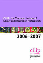 CILIP, the Chartered Institute of Library and Information Professionals yearbook 2006-2007