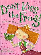 Don't kiss the frog! : princess stories with attitude