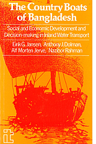 The Country boats of Bangladesh : social and economic development and decision-making in inland water transport