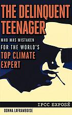 The delinquent teenager : who was mistaken for the world's top climate expert