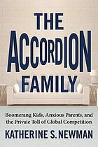 The accordion family : boomerang kids, anxious parents, and the private toll of global competition