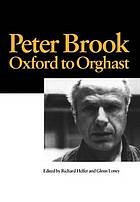 Peter Brook : Oxford to Orghast