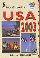 Independent traveler's USA 2003 : the budget travel guide
