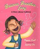 Brianna breathes easy : a story about asthma