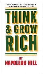 Think and Grow Rich by Napoleon Hill.
