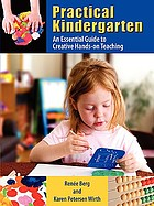 Practical kindergarten : an essential guide to creative hands-on teaching