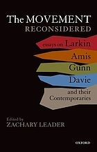 The Movement reconsidered : essays on Larkin, Amis, Gunn, Davie, and their contemporaries