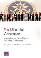The millennial generation : implications for the intelligence and policy communities