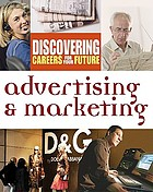Discovering careers for your future. Advertising & marketing.