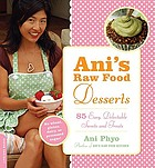 Ani's raw food : desserts.